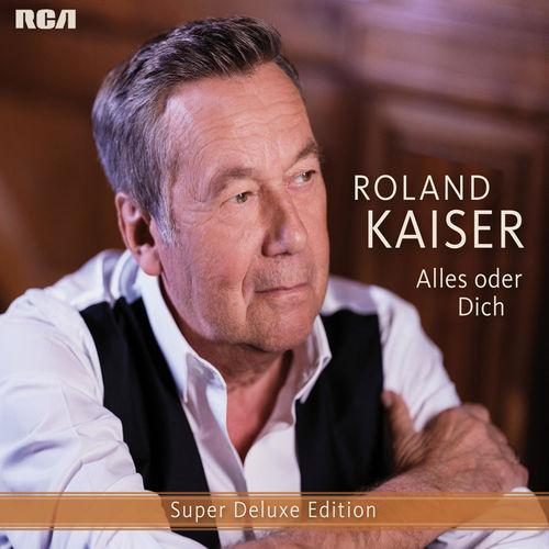 Roland Kaiser - Alles oder dich (Super Deluxe Edition) (2019)