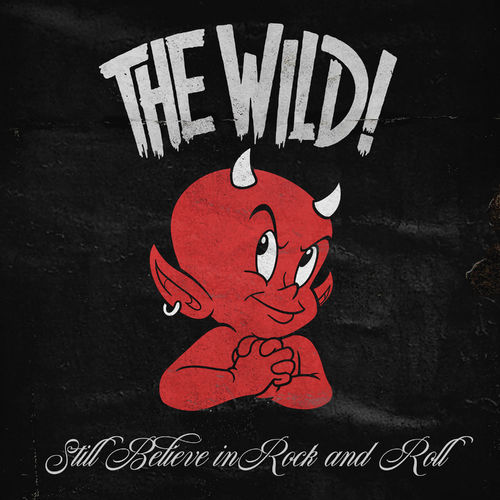 The Wild! - Still Believe in Rock and Roll (2020)