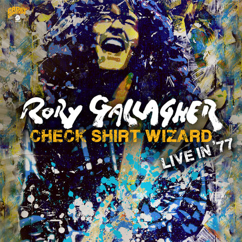 Rory Gallagher - Check Shirt Wizard - Live In '77 (2020)