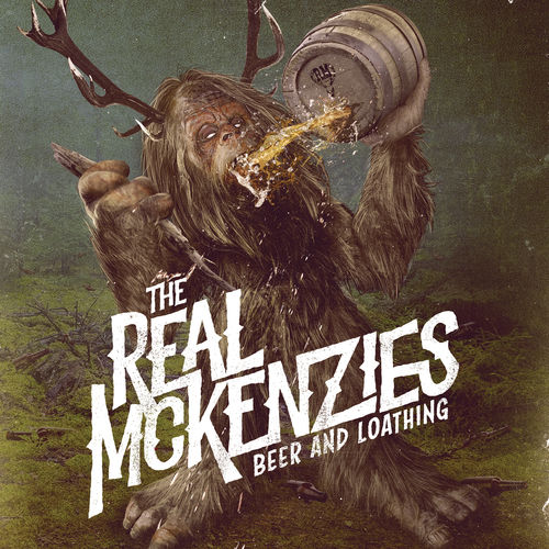 The Real McKenzies - Beer and Loathing (2020)