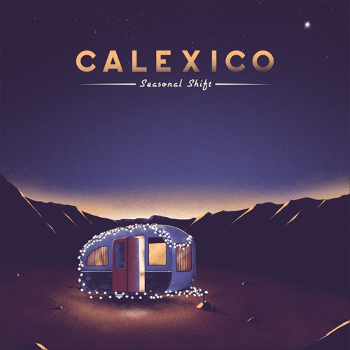 Calexico - Seasonal Shift (2020)